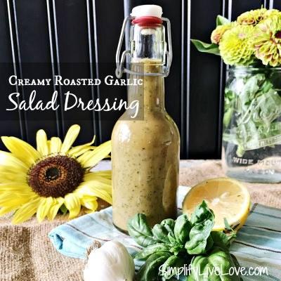 Creamy Roasted Garlic Salad Dressing - SimplifyLiveLove