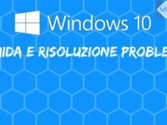 GUIDA E RISOLUZIONE PROBLEMI - Consigli PRE e POST installazione di Windows 10 / Windows 10 Fall Creators Update