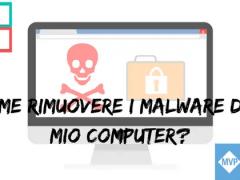 Come rimuovere i malware dal mio computer  - Come rimuovere i malware dal mio computer?