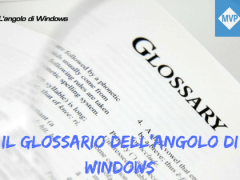 Il Glossario dellAngolo di Windows - Il Glossario dell'Angolo di Windows