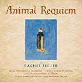 Rachel Fuller: Animal Requiem