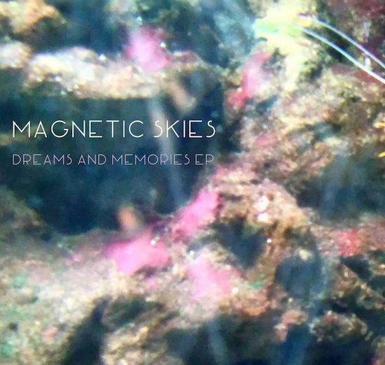 Magnetic Skies: Dreams and Memories