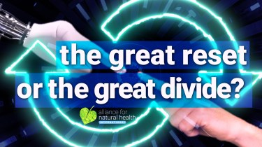 The Great Reset or the Great Divide? | Alliance For Natural Health