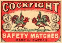 Despite the implications of this matchbook, Sweden has practically no cultural presence of cockfighting, and one of the world's lowest murder rates (9.7 per million people.)