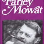 Farley Mowat,  92,  author of Never Cry Wolf,  A Whale for the Killing,  and Sea of Slaughter