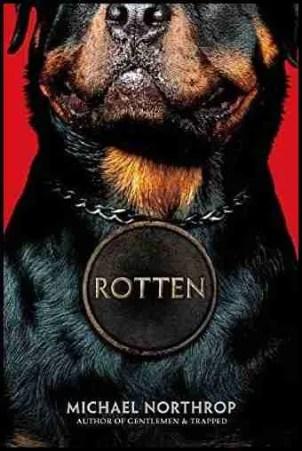 Rotten by Michael Northrop