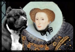 Queen Elizabeth 1 with pit bull