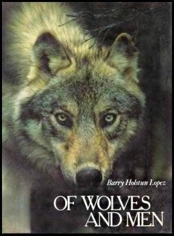 Of Wolves & Men, by Barry Lopez