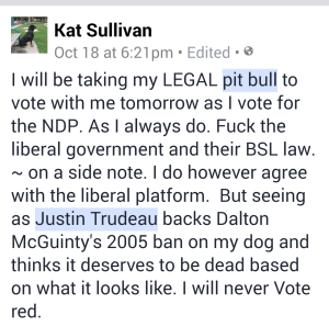 Facebook posting from pit bull advocate on eve of the 2015 Canadian federal election.