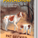 The Search for Paradise:  The Fictionalized Ordeal of Two Quite Real Dogs