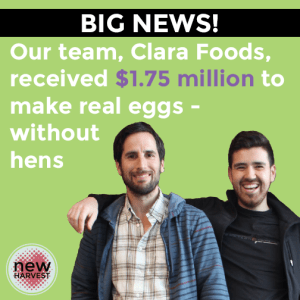 Clara Foods cofounders Arturo Elizondo & David Anchel.  (New Harvest photo)