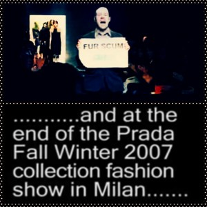 John Carmody upstaged the Prada Fall/Winter 2007 fashion show with an anti-fur message.