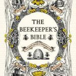 The Beekeeper's Bible,  by Richard A. Jones & Sharon Sweeney-Lynch