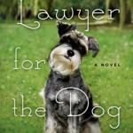 Lawyer for the Dog,  a novel by Lee Robinson