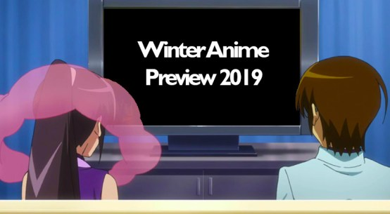 Winter Anime Preview 2019