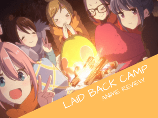 Laid Back Camp anime review