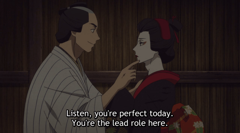 "Kikhiko and Shin are dressed up in kabuki outfits: Kikuhiko in a kimono and makeup and Shin in a simple yukata. Shin says: ""Listen, you're perfect today. You're the lead role here."""