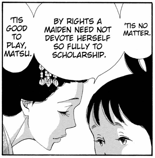 """A manga panel of a woman leaning in towards a young girl and saying """"Tis no matter. By rights a maiden need not devote herself so fully to scholarship. Tis good to play, Matsu."""""""