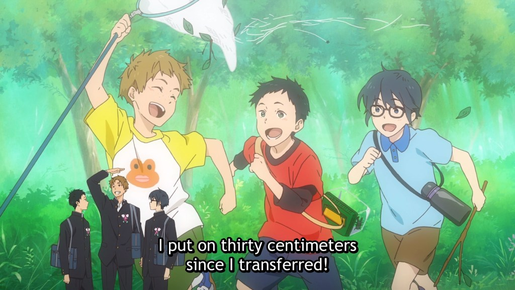 """Three young boys running through the forest and laughing takes up most of the frame. In the foreground are three similar-looking people, now teen boys, wearing school uniforms. Subtitles read """"I put on thirty centimeters since I transferred!"""""""