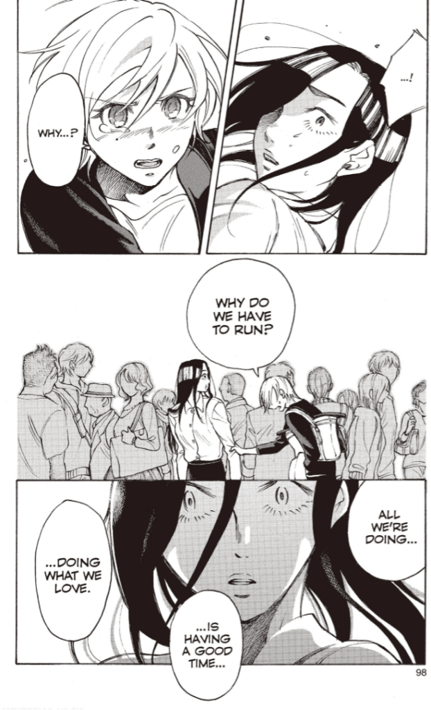 """Manga page of a short-haired woman grabbing a long-haired woman's sleeve. The short-haired woman says """"Why do we have to run? All we're doing is having a good time doing what we love."""""""