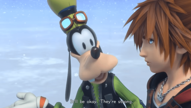 """Goofy looks at Sora and says """"It'll be okay They're strong."""""""