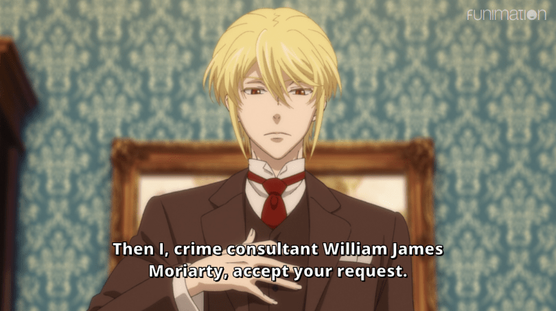 William putting a hand on his chest. subtitle: Then I, crime consultant WIlliam James Moriarty, accept your request