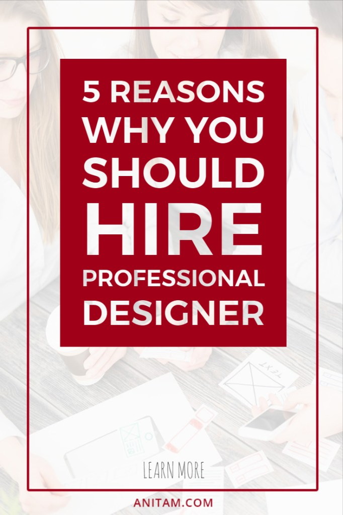 AnitaM | 5 Reasons to hire creative designer