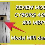 Review Modem Cyborg E488 LTE  dan Mifi Cyborg MR 88 LTE 4G 300 Mbps, Joss Banget!