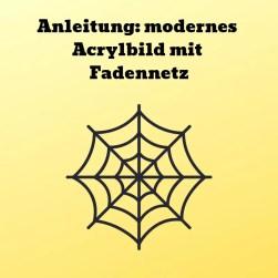 Anleitung modernes Acrylbild mit Fadennetz