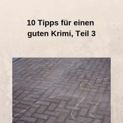 10 Tipps für einen guten Krimi, Teil 3