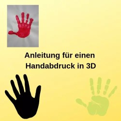 Anleitung für einen Handabdruck in 3D