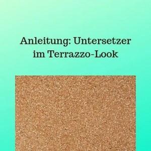 Anleitung Untersetzer im Terrazzo-Look