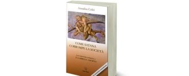 libro di annalisa colzi come satana corrompe la società