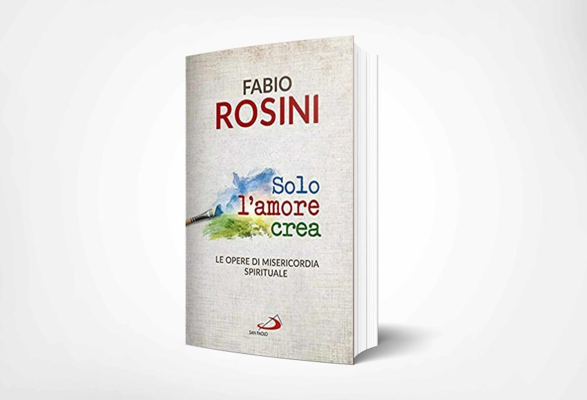 solo l'amore crea un libro di Fabio Rosini