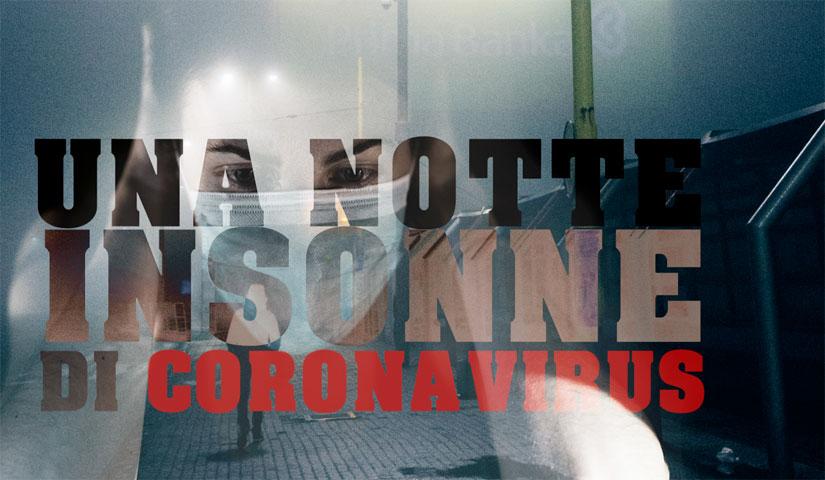 Una notte insonne da Coronavirus