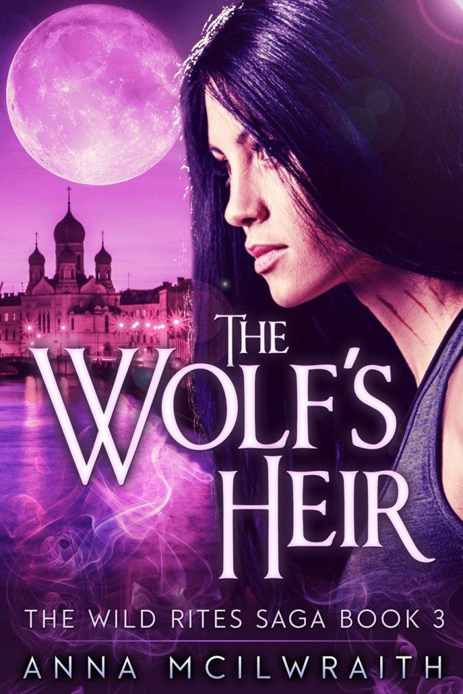 The Wolf's Heir, book 3 in The Wild Rites Saga