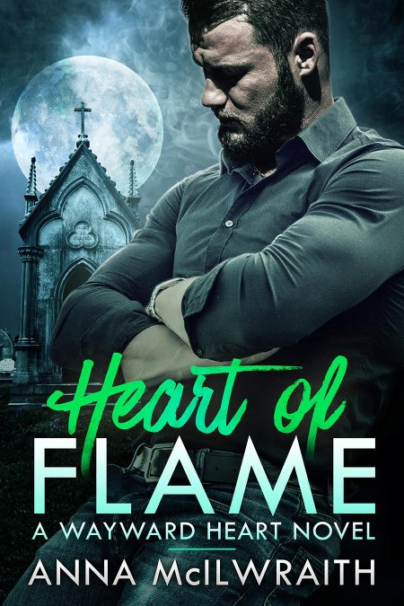 Heart of Flame, a novel in the Wayward Heart series