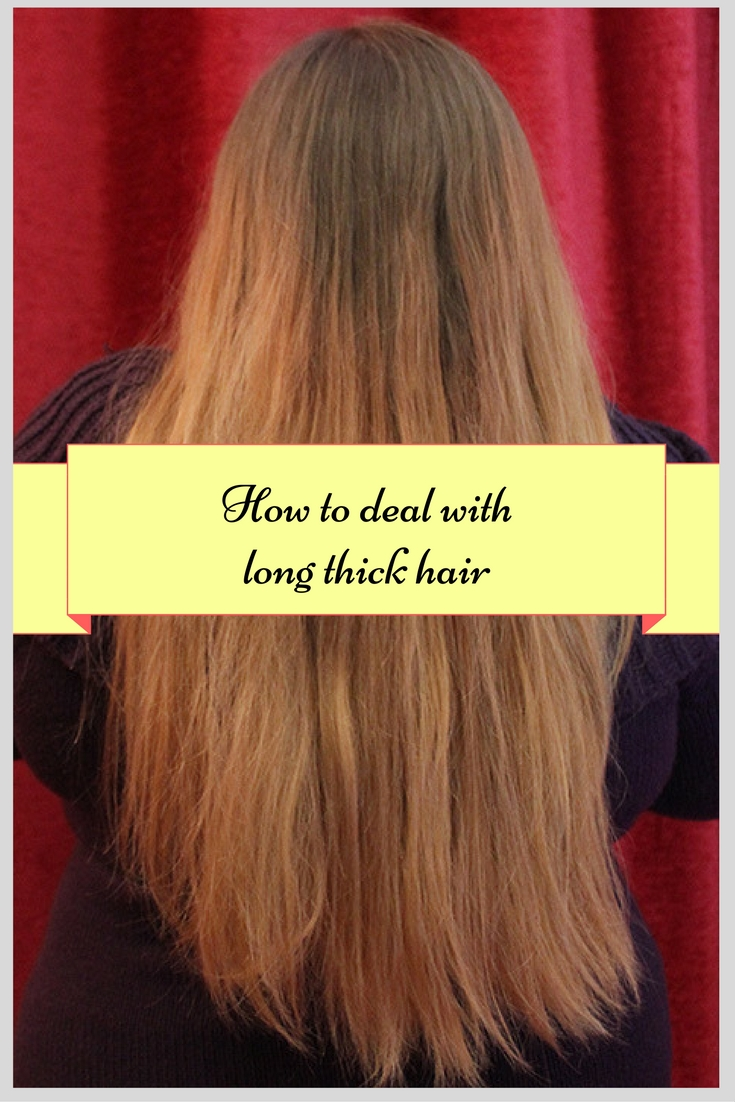 how to deal with long thick hair