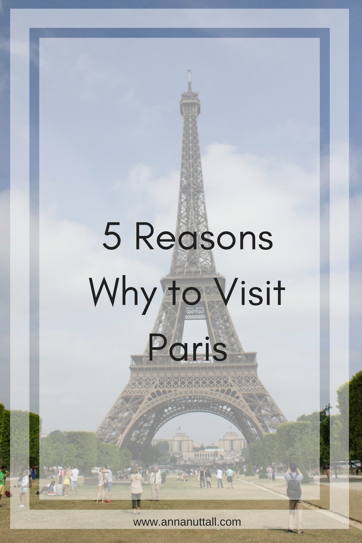 5 Reasons Why to Visit Paris