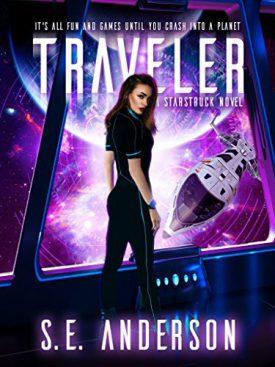 Traveler (Starstruck Book 3) By S. E. Anderson