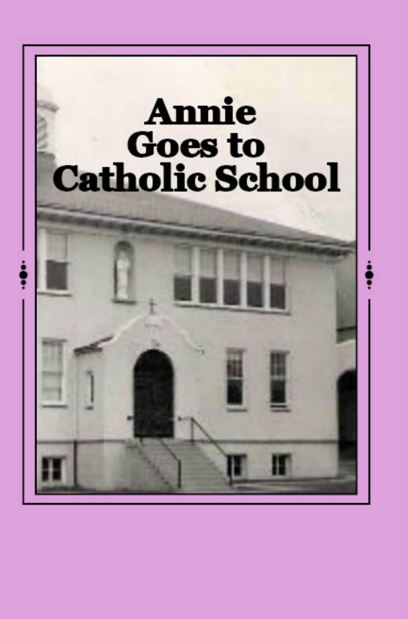 Annie Goes to Catholic School