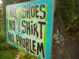 No Shoes, No Shirt, No Problem
