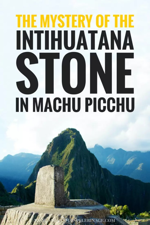 Solving the mystery of the Intihuatana stone in Machu Picchu, Peru. What was the Intiwatana used for, what are the current ceremonies around it and what should your know on your visit to the Inca citadel