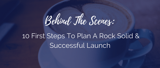10 First Steps To Plan A Rock Solid & Successful Launch