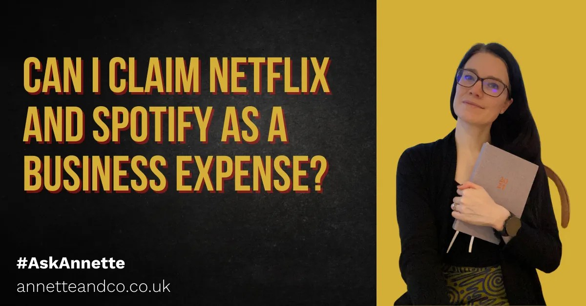 a blog featured image of annette entitled Can I claim Netflix and Spotify as a Business Expense?