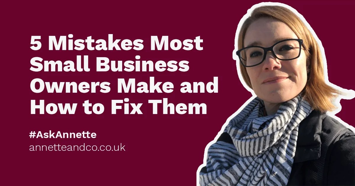 a featured blog image with a face of Annette Ferguson highlighting the topic of mistakes most small business owners make