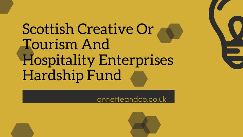 Scottish Creative Or Tourism And Hospitality Enterprises Hardship Fund