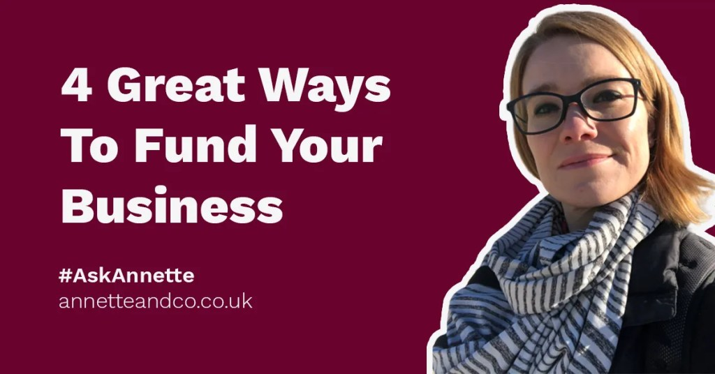 a featured image of a blog post that highlights the topic 4 Great Ways To Fund Your Business