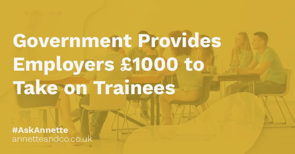 a featured image of a blog post that highlights the topic Government Provides Employers £1000 to Take on Trainees