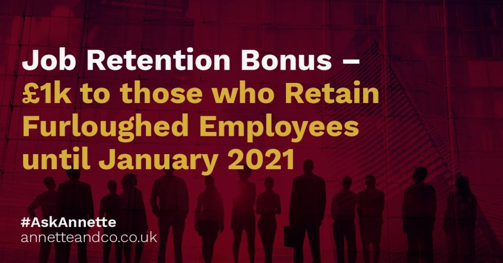 a featured image of a blog post that highlights the topic Job Retention Bonus – £1k to those who Retain Furloughed Employees until January 2021